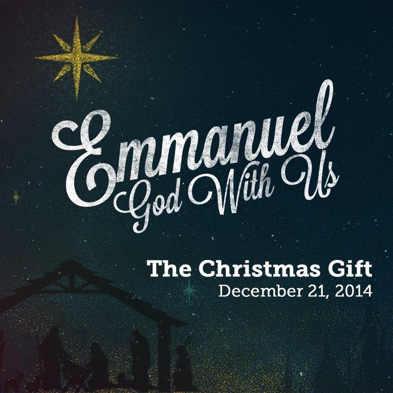 Emmanuel – God With Us: The Christmas Gift | Calvary ...